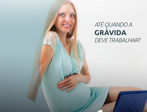 Até quando a grávida deve trabalhar?