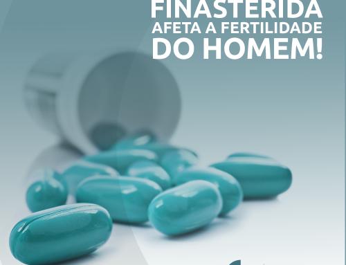 Finasterida – Afeta a infertilidade do homem!