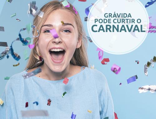 Grávida pode curtir o Carnaval?